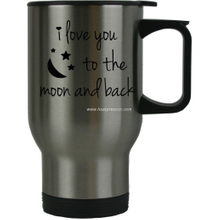 I Love You To The Moon And Back Stainless Steel Travel Coffee Mug with Push Down Lid